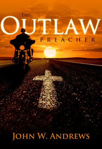 John Andrews - The Outlaw Preacher